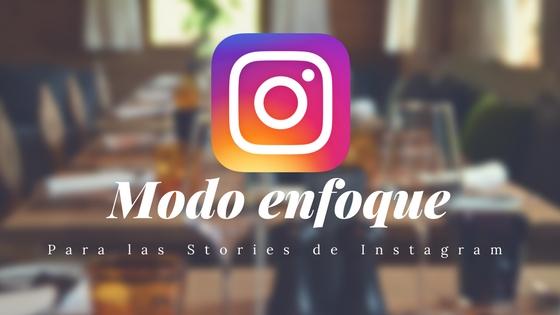 Modo enfoque para Stories de Instagram